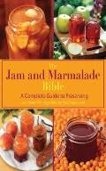 Jam & Marmalade Bible A Complete Guide to Preserving
