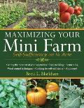 Maximizing Your Mini Farm Self Sufficiency on 1 4 Acre