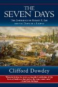 Seven Days The Emergence of Robert E Lee & the Dawn of a Legend