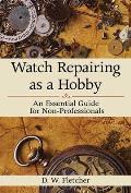 Watch Repairing as a Hobby An...