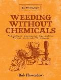 Weeding Without Chemicals: Bob's Basics (Bob's Basics)