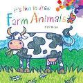 It's Fun to Draw Farm Animals (It's Fun to Draw)