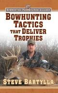 Bowhunting Tactics That Deliver Trophies: A Guide to Finding and Taking Monster Whitetail Bucks Cover