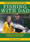Fishing with Dad: 50 Great Writers Recall Angling with Their Fathers, Friends, and Favorite Colleagues