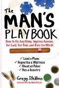 The Man's Playbook: How to Fix Anything, Impress Anyone, Get Lucky, Get Paid, and Rule the World Cover