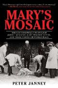 Mary's Mosaic: The CIA Conspiracy to Murder John F. Kennedy, Mary Pinchot Meyer, and Their Vision of World Peace