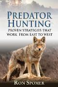 Predator Hunting: Proven Strategies That Work from East to West Cover