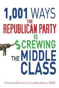 1,001 Ways The Republican Party Is Screwing The Middle Class by Tony Lyons
