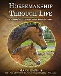Horsemanship through life; a trainer's guide to better living and better riding