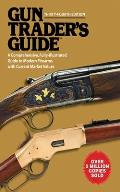 Gun Traders Guide A Complete Fully Illustrated Guide to Modern Firearms with Current Market Values