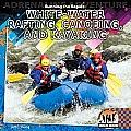 Running the Rapids: White-Water Rafting, Canoeing, and Kayaking /