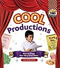 Cool Productions: How to Stage Your Very Own Show