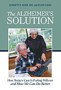 Alzheimers Solution How Todays Care Is Failing Millions & How We Can Do Better