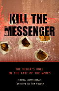 Kill the Messenger: The Media's Role in the Fate of the World