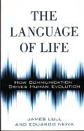 The Language of Life: How Communication Drives Human Evolution