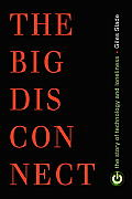Big Disconnect The Story of Technology & Loneliness