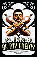 Everness #2: Be My Enemy by Ian Mcdonald