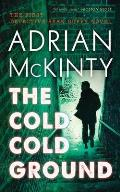 Troubles Trilogy #1: The Cold Cold Ground: A Detective Sean Duffy Novel