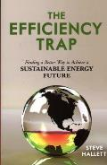 Efficiency Trap Finding a Better Way to Achieve a Sustainable Energy Future