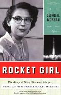 Rocket Girl The Story of Americas First Female Rocket Scientist