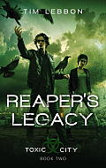 Reapers Legacy Toxic City Book Two