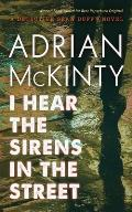 I Hear the Sirens in the Street: A Detective Sean Duffy Novel (Troubles Trilogy)