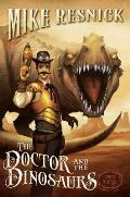 Doctor & the Dinosaurs A Weird West Tale