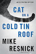 Cat On A Cold Tin Roof (Eli Paxton Mysteries) by Mike Resnick