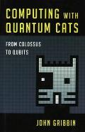 Computing with Quantum Cats From Colossus to Qubits