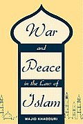 War and Peace in the Law of Islam