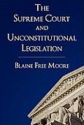 The Supreme Court and Unconstitutional Legislation