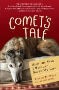 Comet's Tale: How the Dog I Rescued Saved My Life Cover