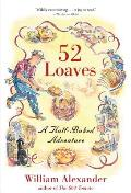 52 Loaves: A Half-Baked Adventure Cover