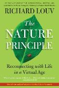 The Nature Principle: Reconnecting with Life in a Virtual Age Cover