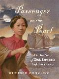 Passenger on the Pearl: The True Story of Emily Edmonson S Flight from Slavery