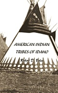 American Indian Tribes Of Idaho by robert david bolen