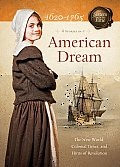 American Dream The New World Colonial Times & Hints of Revolution