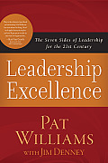 Leadership Excellence The Seven Sides of Leadership for the 21st Century