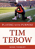 Playing with Purpose Tim Tebow
