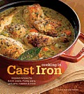 Cooking in Cast Iron Inspired Recipes for Dutch Ovens Frying Pans Grill Pans Roaster & More