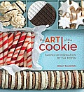 Art of the Cookie Baking Up Inspiration by the Dozen