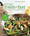 Williams-Sonoma Weeknight Fresh &amp; Fast: Simple, Healthy Meals for Every Night of the Week Cover