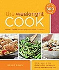 Weeknight Cook Fresh & Simple Recipes for Good Food Every Day