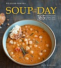 Williams Sonoma Soup of the Day 365 Recipes for Every Day of the Year