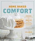 Home Baked Comfort (Williams-Sonoma): Featuring Mouthwatering Recipes and Tales of the Sweet Life with Favorites from Bakers Across the Country Cover