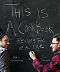 This is a Cookbook For Real Life By 2 Guys Who Like to Eat