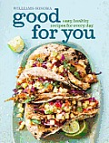 Good for You Williams Sonoma Easy Healthy Recipes for Every Day