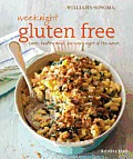 Weeknight Gluten Free Williams Sonoma Simple Healthy Gluten Free Meals for Every Night of the Week