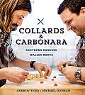 Collards & Carbonara Southern Cooking Italian Roots