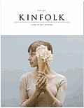 Kinfolk Volume Seven Discovering New Things to Cook Make & Do